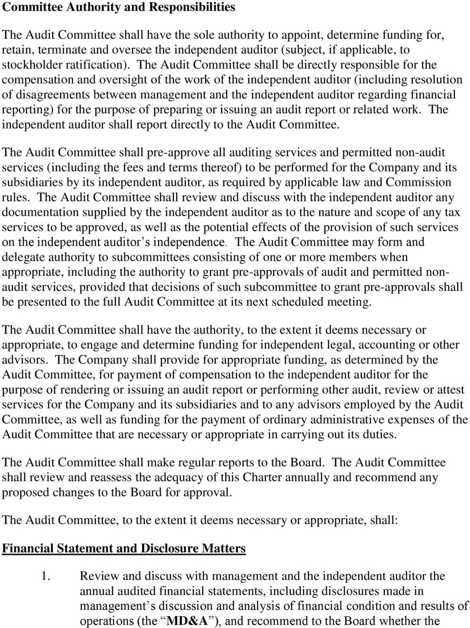 The Audit Committee shall be directly responsible for the compensation and oversight of the work of the independent auditor (including resolution of disagreements between management and the