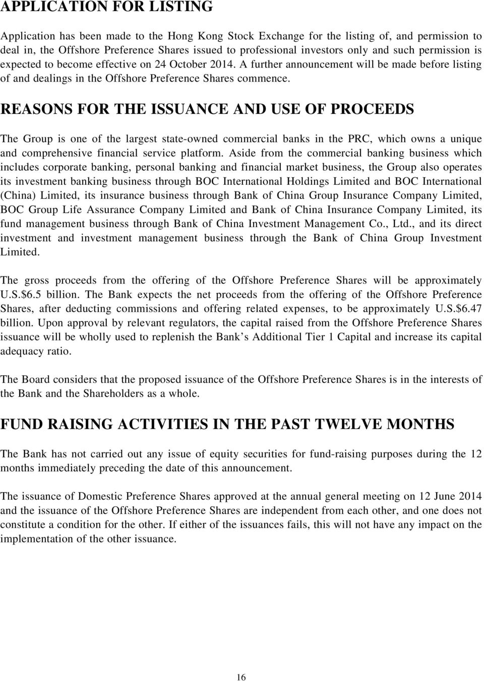 REASONS FOR THE ISSUANCE AND USE OF PROCEEDS The Group is one of the largest state-owned commercial banks in the PRC, which owns a unique and comprehensive financial service platform.