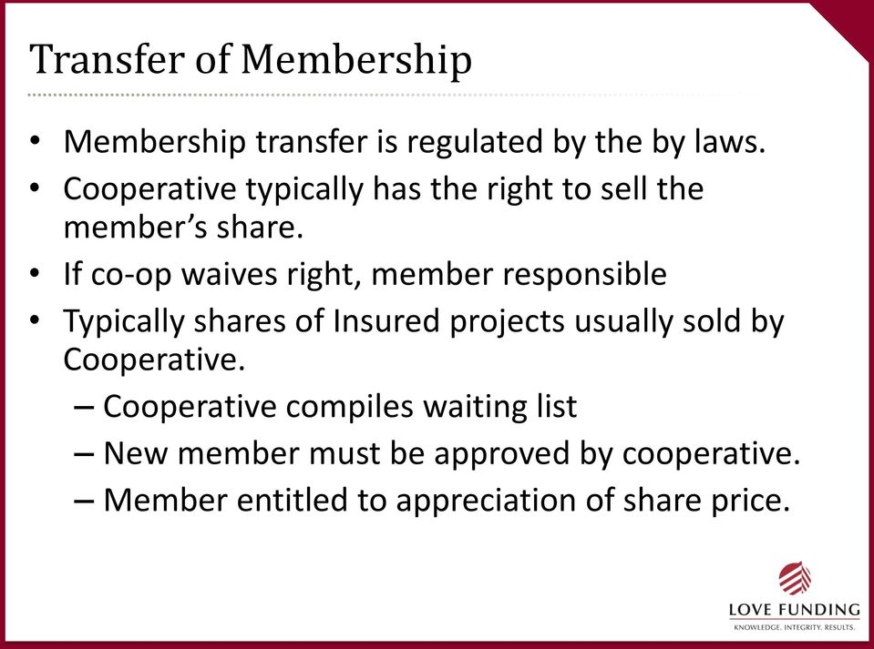 If co-op waives right, member responsible Typically shares of Insured projects usually sold
