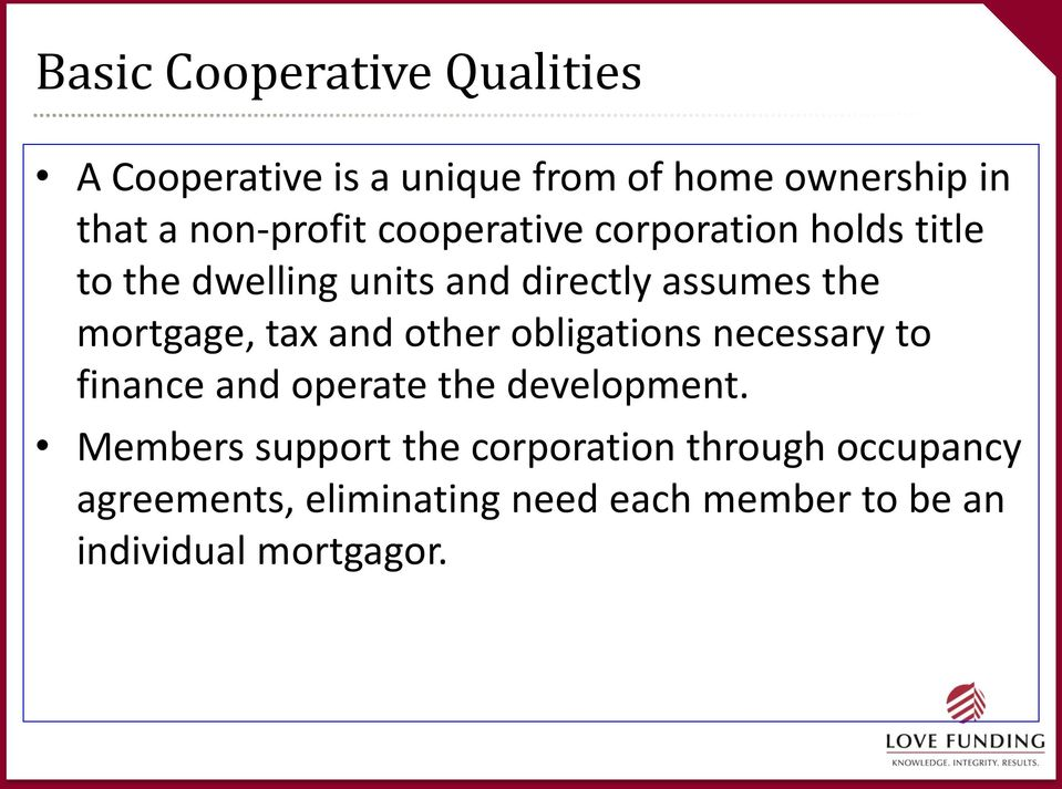 mortgage, tax and other obligations necessary to finance and operate the development.