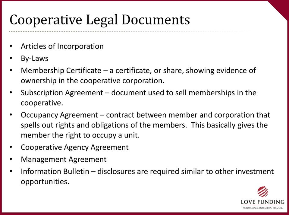 Occupancy Agreement contract between member and corporation that spells out rights and obligations of the members.