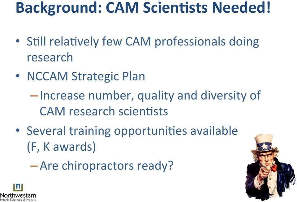 Strategic Plan Increase number, quality and diversity of CAM