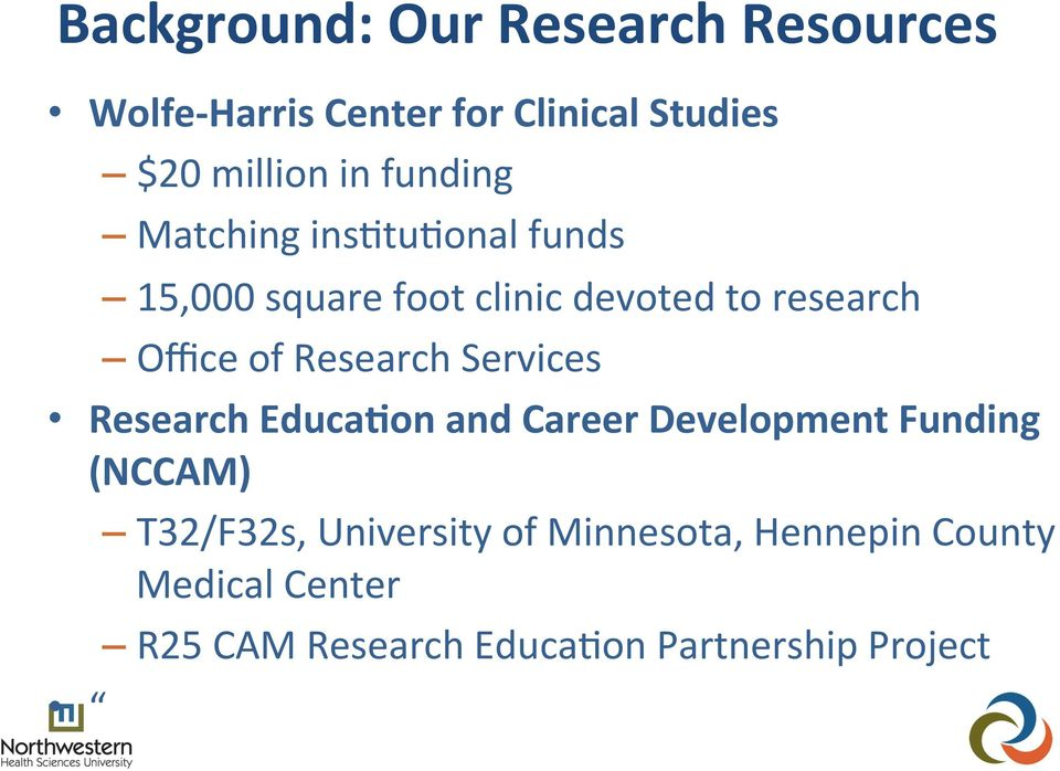 Research Services Research Educa5on and Career Development Funding (NCCAM) T32/F32s,