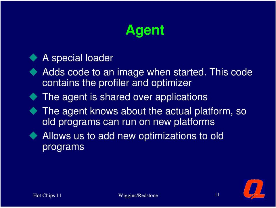 applications u The agent knows about the actual platform, so old programs can