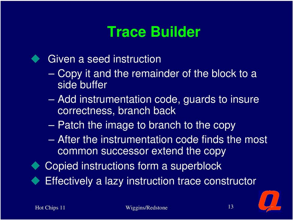 After the instrumentation code finds the most common successor extend the copy u Copied instructions