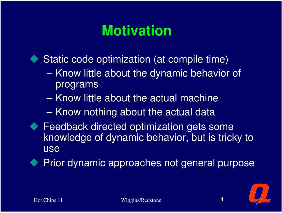 data u Feedback directed optimization gets some knowledge of dynamic behavior, but is