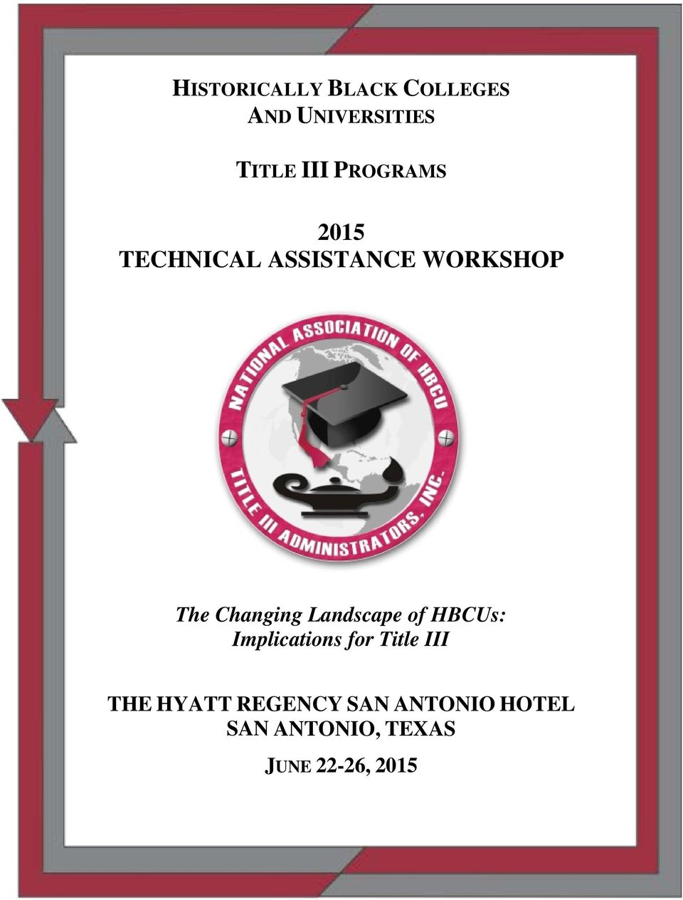 Landscape of HBCUs: Implications for Title III THE HYATT