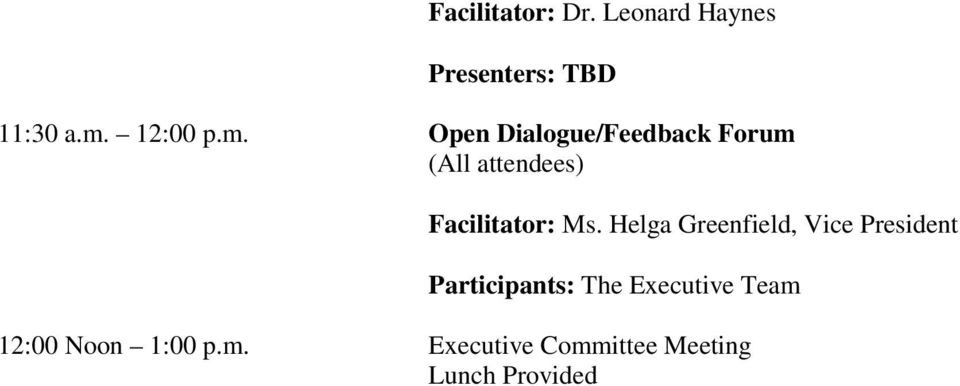 Open Dialogue/Feedback Forum (All attendees) Facilitator: Ms.