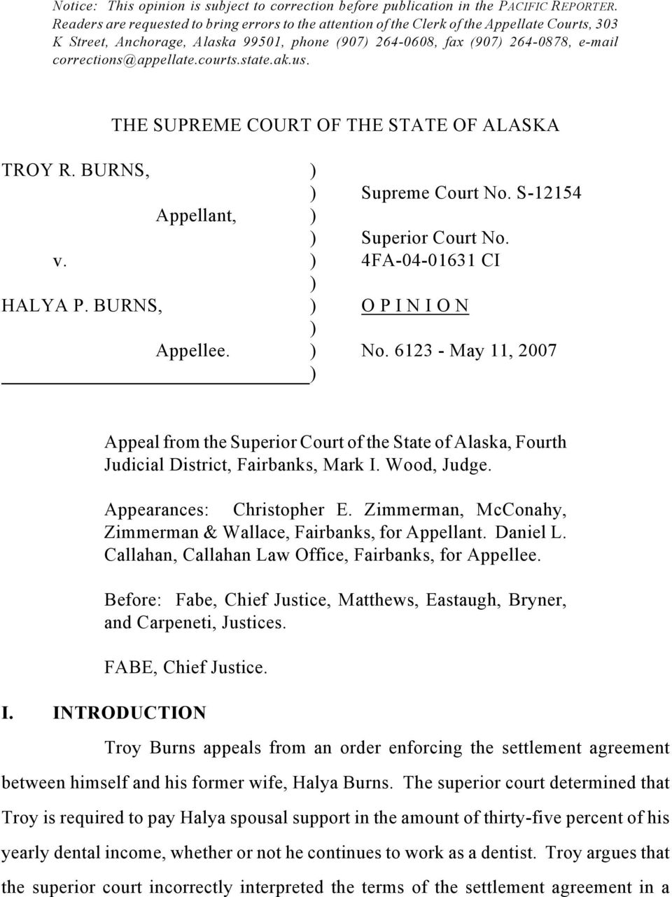 corrections@appellate.courts.state.ak.us. THE SUPREME COURT OF THE STATE OF ALASKA TROY R. BURNS, ) ) Supreme Court No. S-12154 Appellant, ) ) Superior Court No. v. ) 4FA-04-01631 CI ) HALYA P.