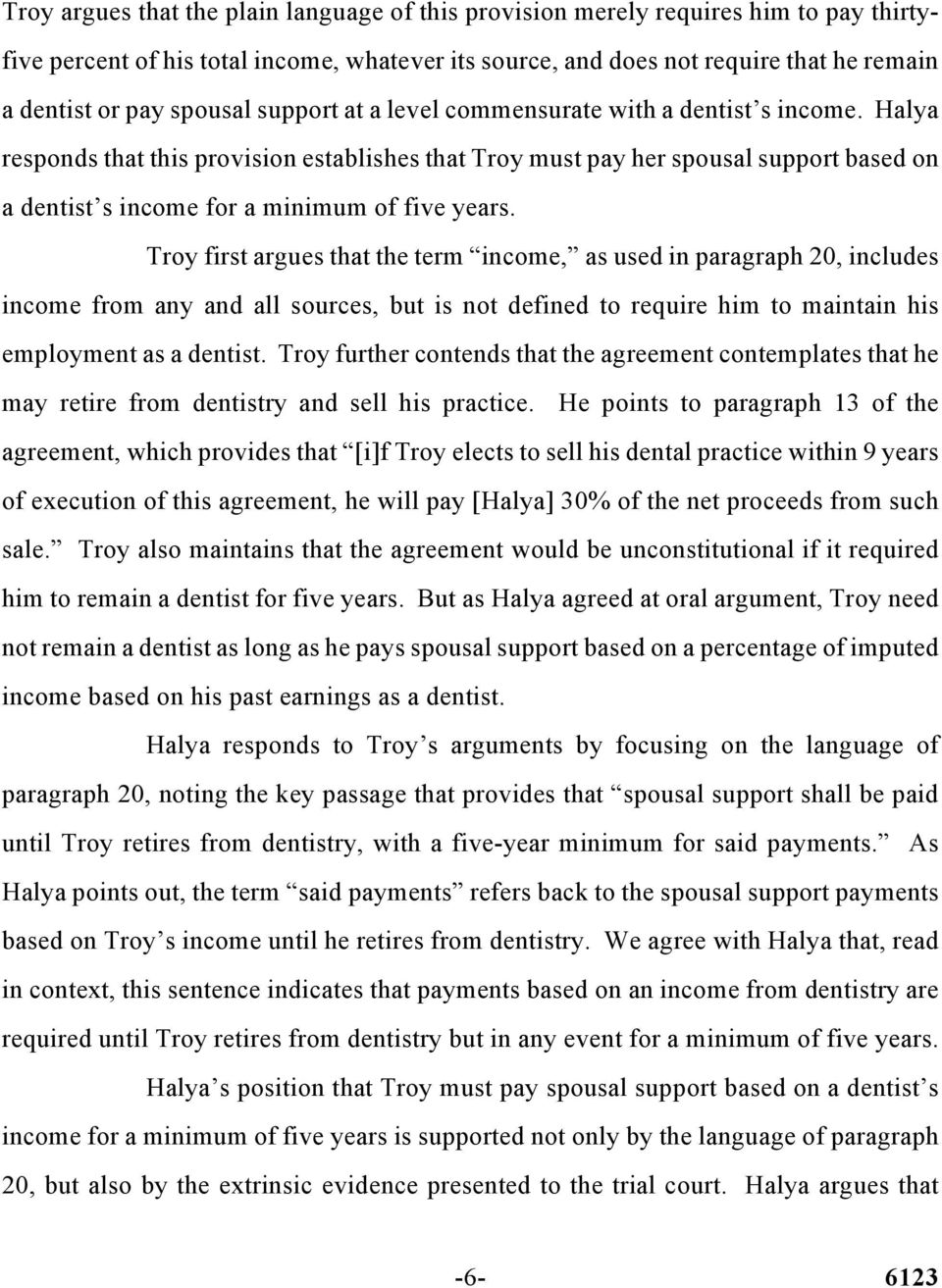 Halya responds that this provision establishes that Troy must pay her spousal support based on a dentist s income for a minimum of five years.