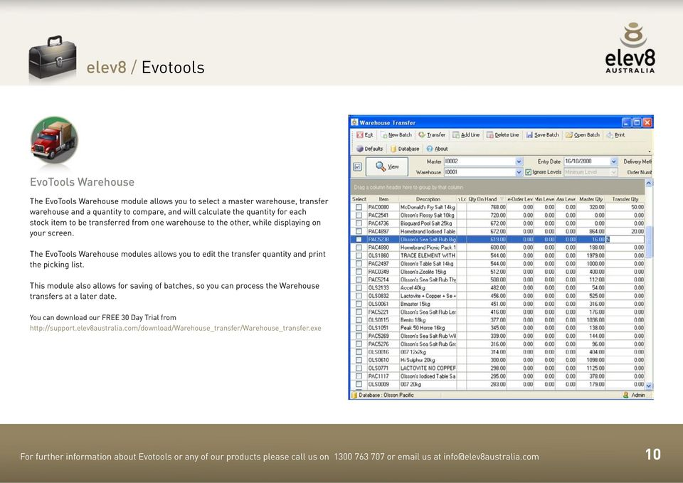 The EvoTools Warehouse modules allows you to edit the transfer quantity and print the picking list.