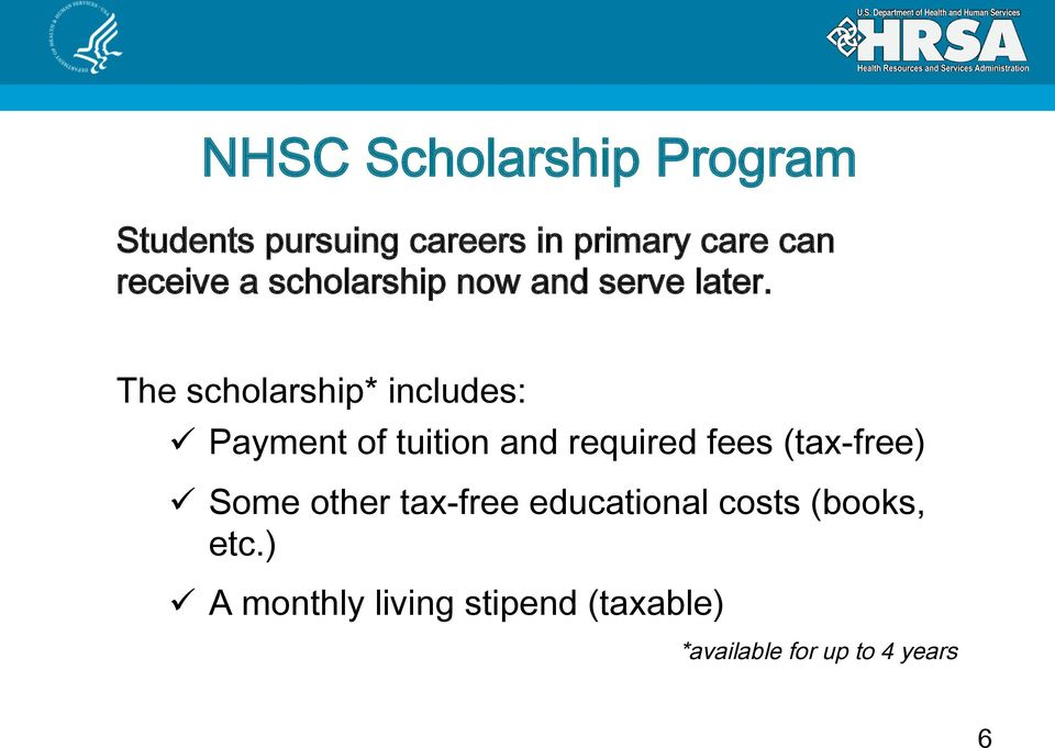The scholarship* includes: 26% Physicians ü Payment of tuition and required fees