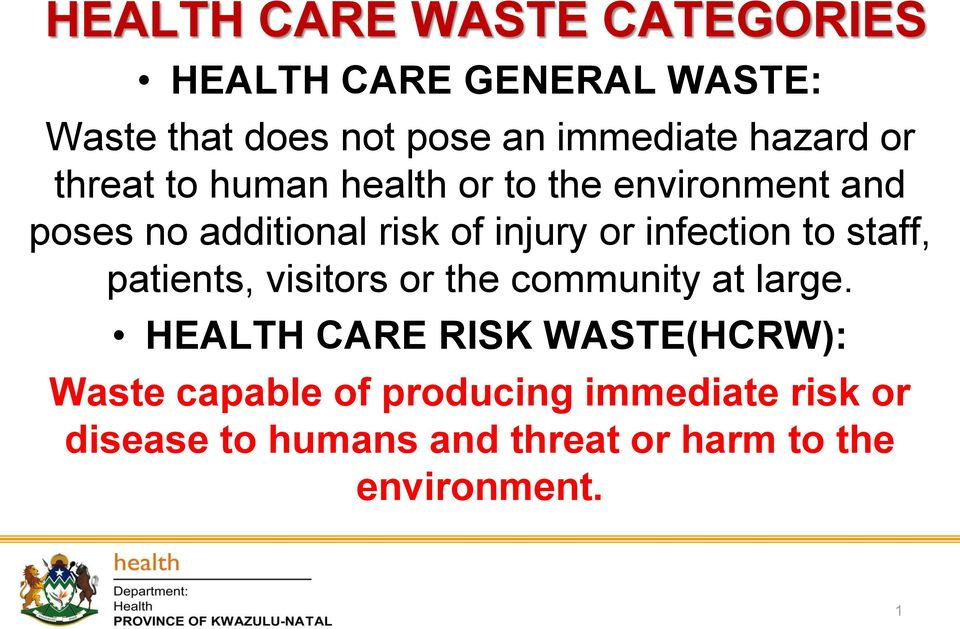 infection to staff, patients, visitors or the community at large.