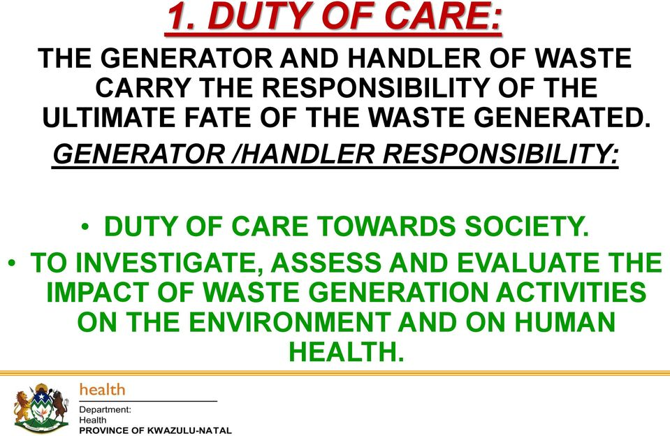 GENERATOR /HANDLER RESPONSIBILITY: DUTY OF CARE TOWARDS SOCIETY.