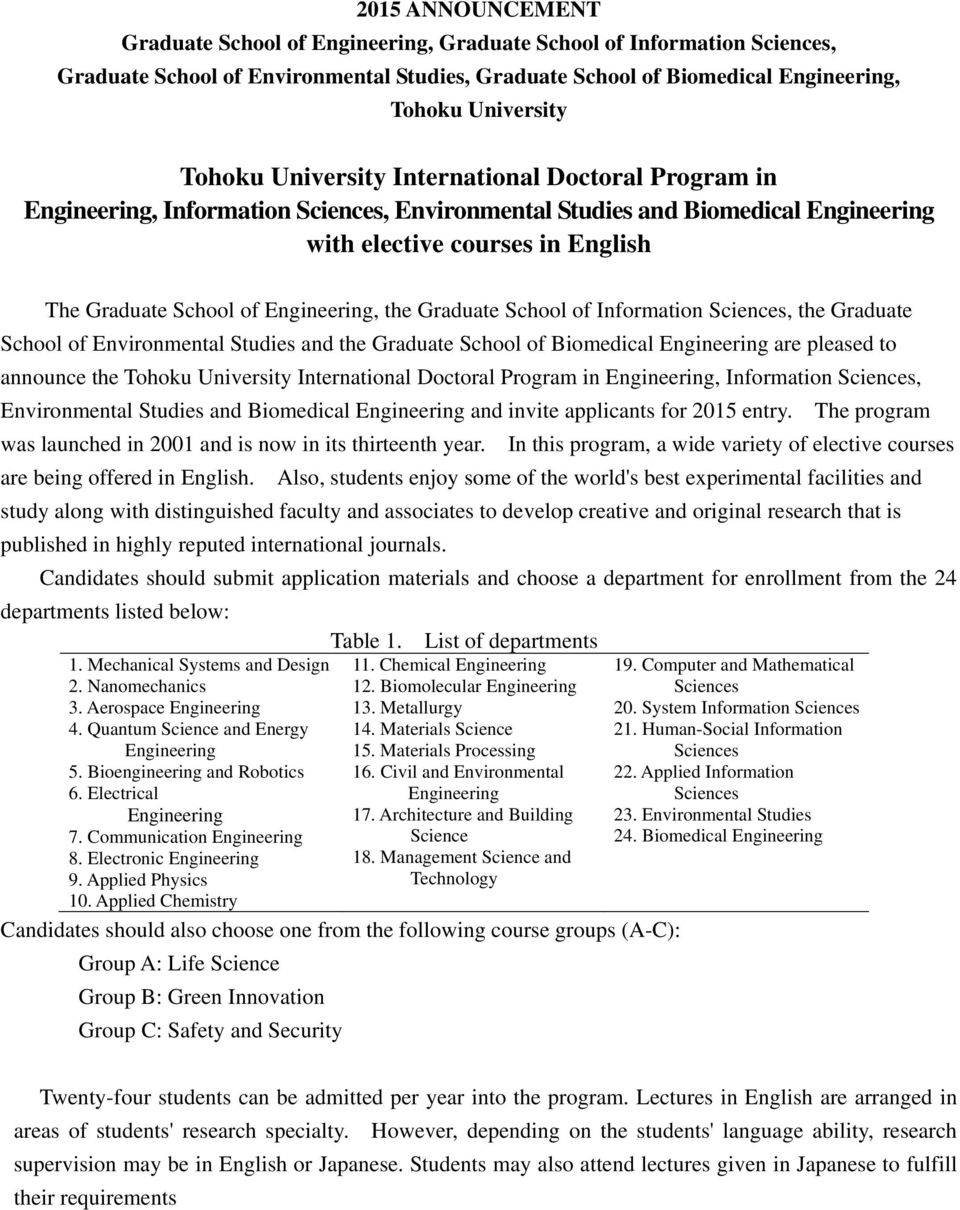 Engineering, the Graduate School of Information Sciences, the Graduate School of Environmental Studies and the Graduate School of Biomedical Engineering are pleased to announce the Tohoku University