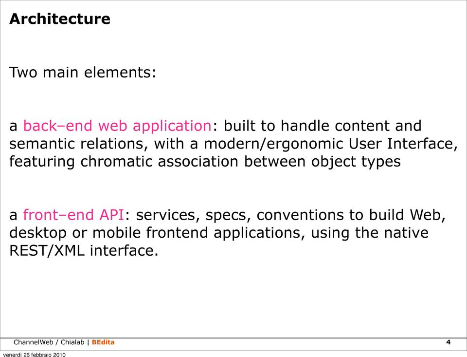 between object types a front end API: services, specs, conventions to build Web, desktop or
