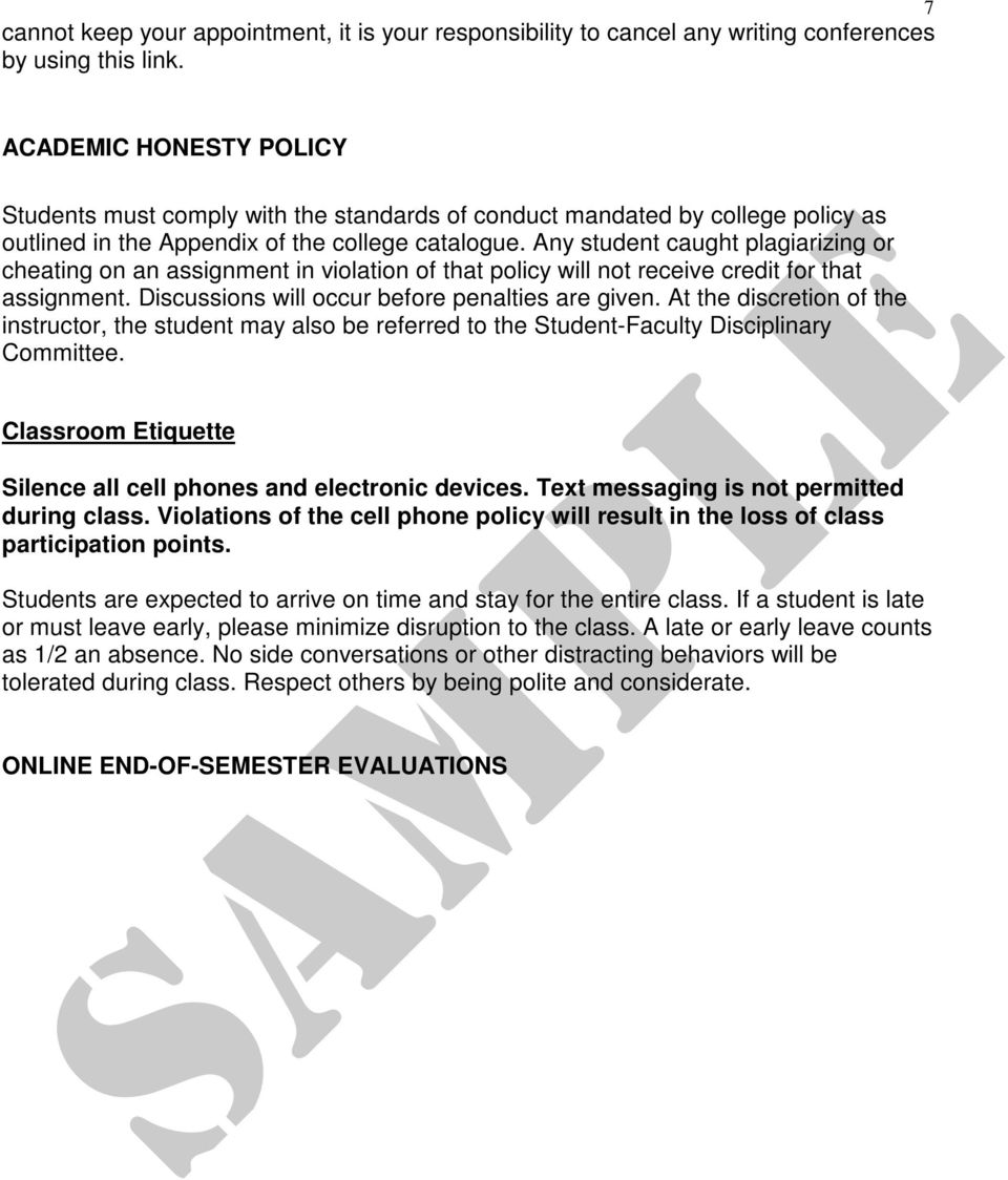 Any student caught plagiarizing or cheating on an assignment in violation of that policy will not receive credit for that assignment. Discussions will occur before penalties are given.