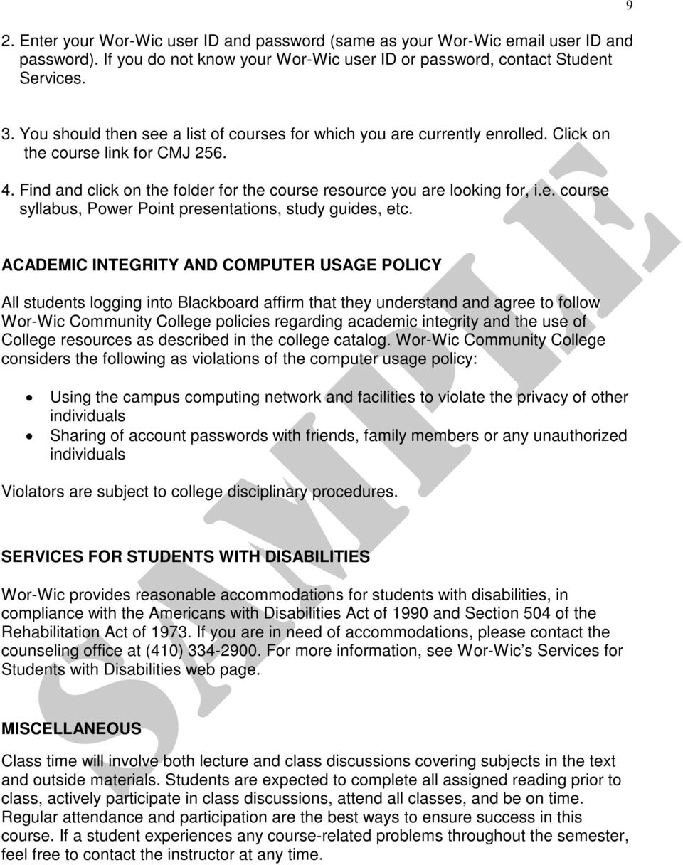 ACADEMIC INTEGRITY AND COMPUTER USAGE POLICY All students logging into Blackboard affirm that they understand and agree to follow Wor-Wic Community College policies regarding academic integrity and