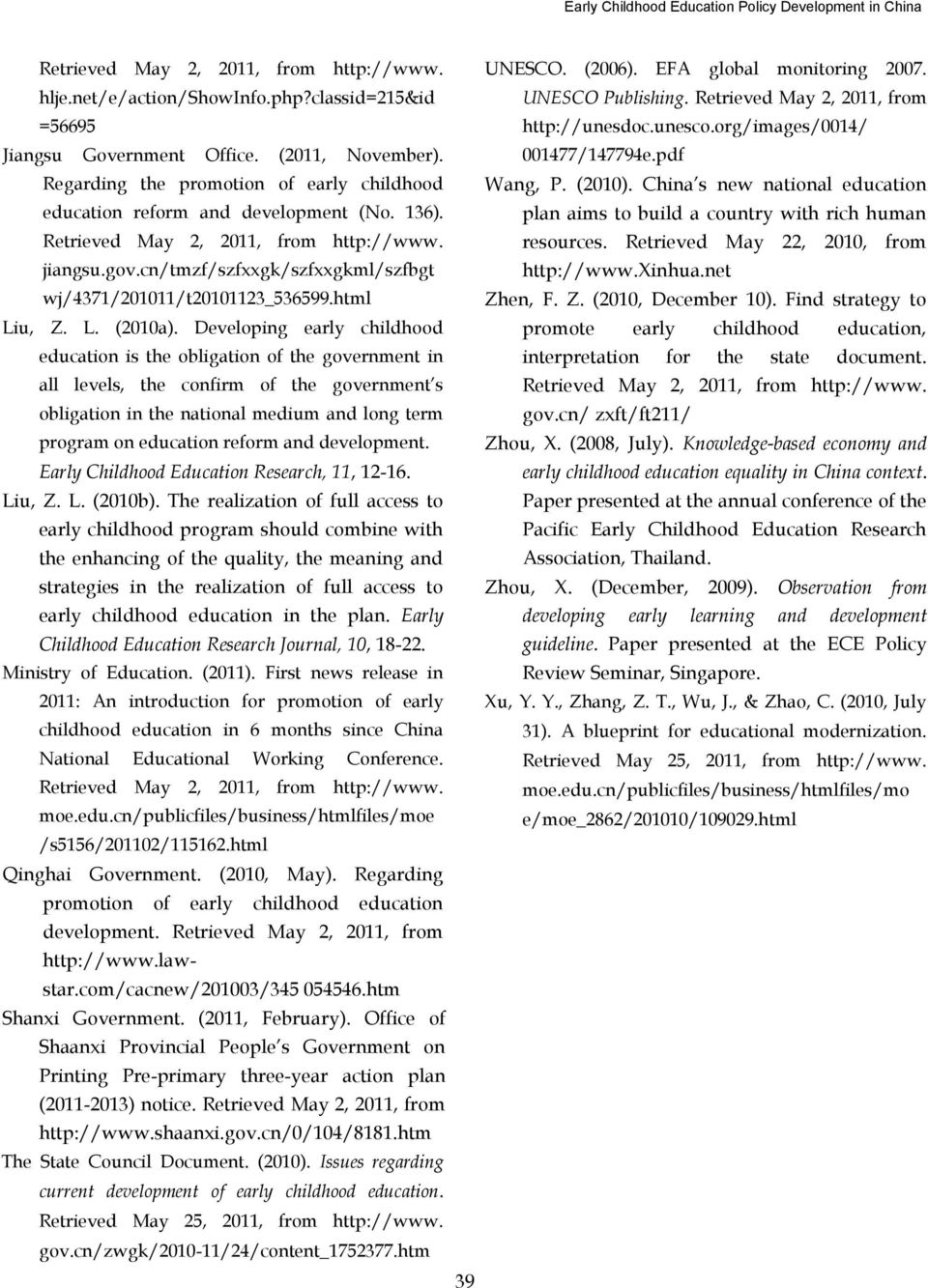 pdf Regarding the promotion of early childhood education reform and development (No. 136). Retrieved May 2, 2011, from http://www. jiangsu.gov.