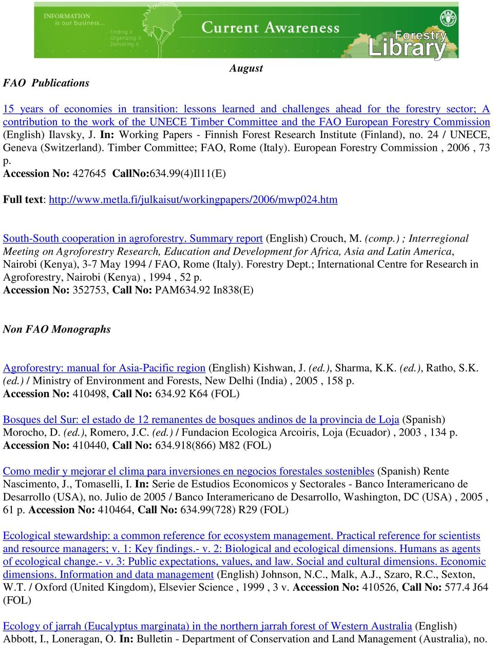 European Forestry Commission, 2006, 73 p. Accession No: 427645 CallNo:634.99(4)Il11(E) Full text: http://www.metla.fi/julkaisut/workingpapers/2006/mwp024.htm South-South cooperation in agroforestry.