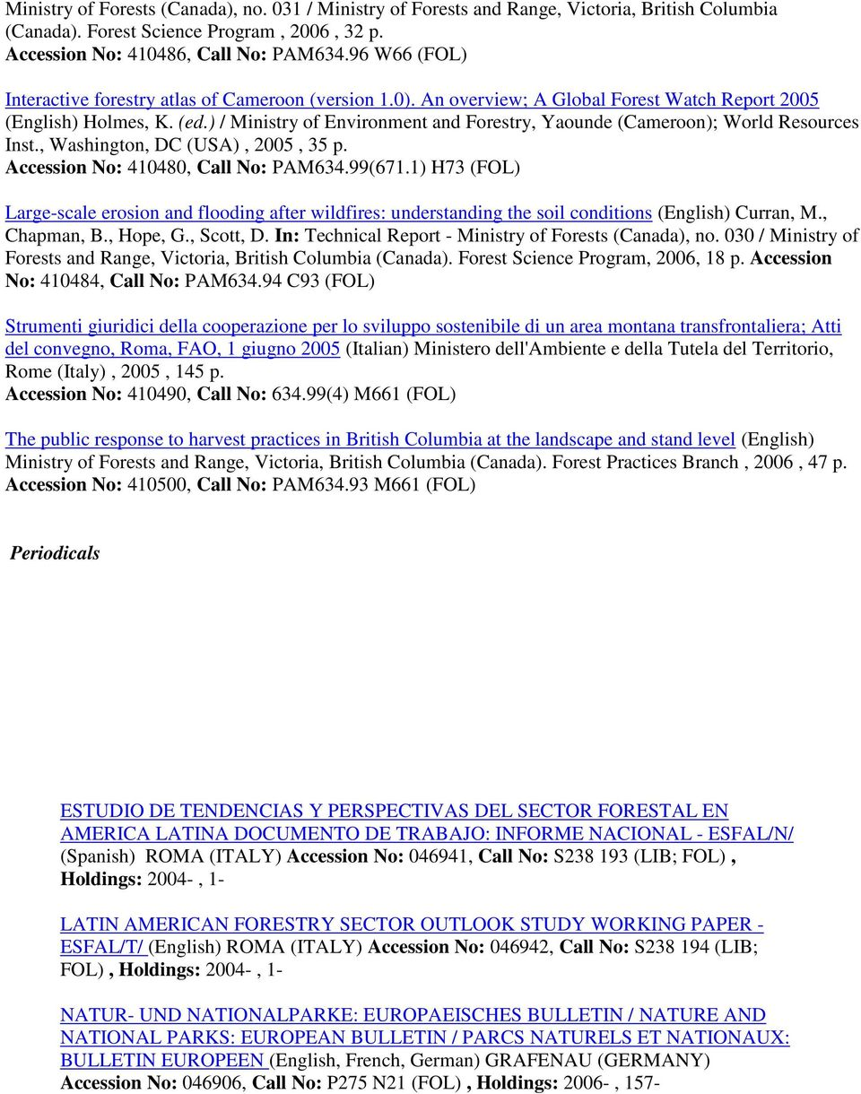 ) / Ministry of Environment and Forestry, Yaounde (Cameroon); World Resources Inst., Washington, DC (USA), 2005, 35 p. Accession No: 410480, Call No: PAM634.99(671.
