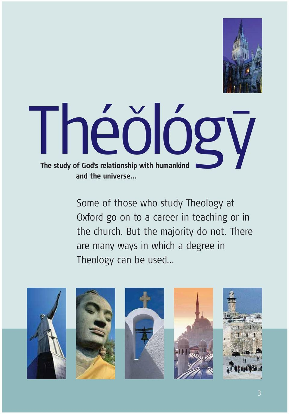 .. V Some of those who study Theology at Oxford go on to a