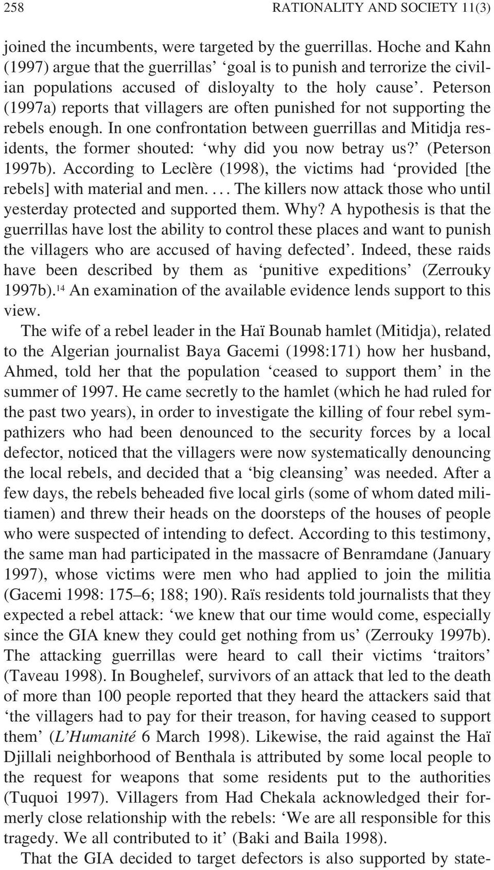 Peterson (1997a) reports that villagers are often punished for not supporting the rebels enough.