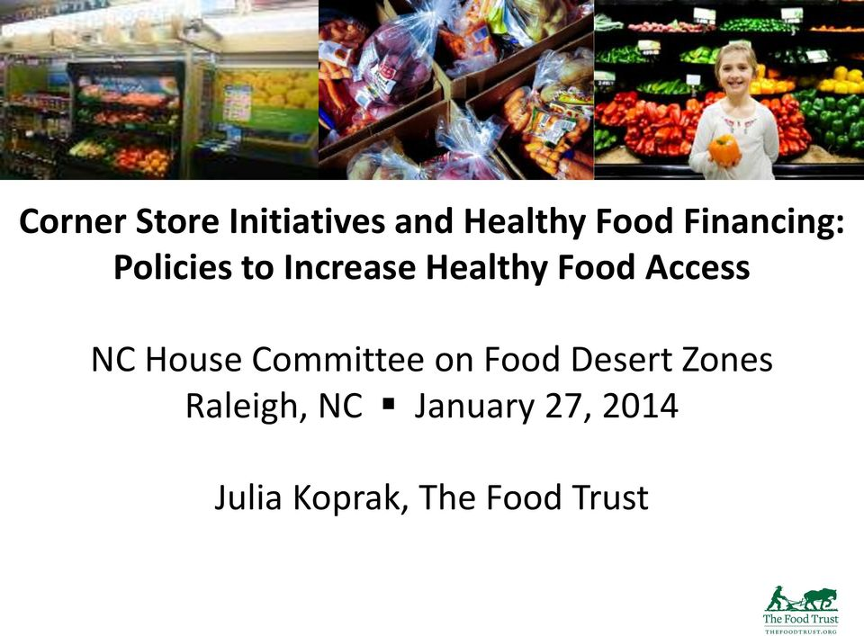 Access NC House Committee on Food Desert Zones