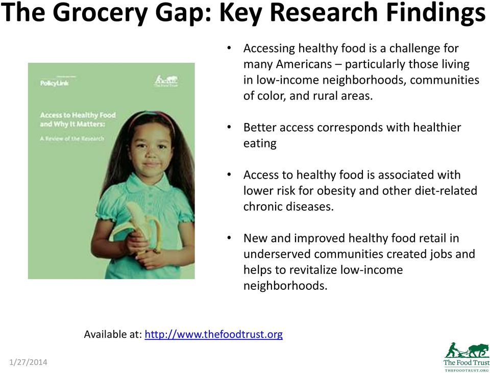 Better access corresponds with healthier eating Access to healthy food is associated with lower risk for obesity and other