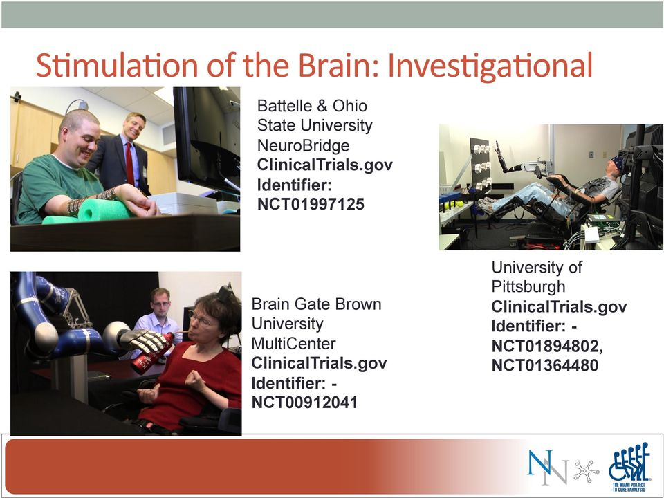 gov Identifier: NCT01997125 Brain Gate Brown University MultiCenter