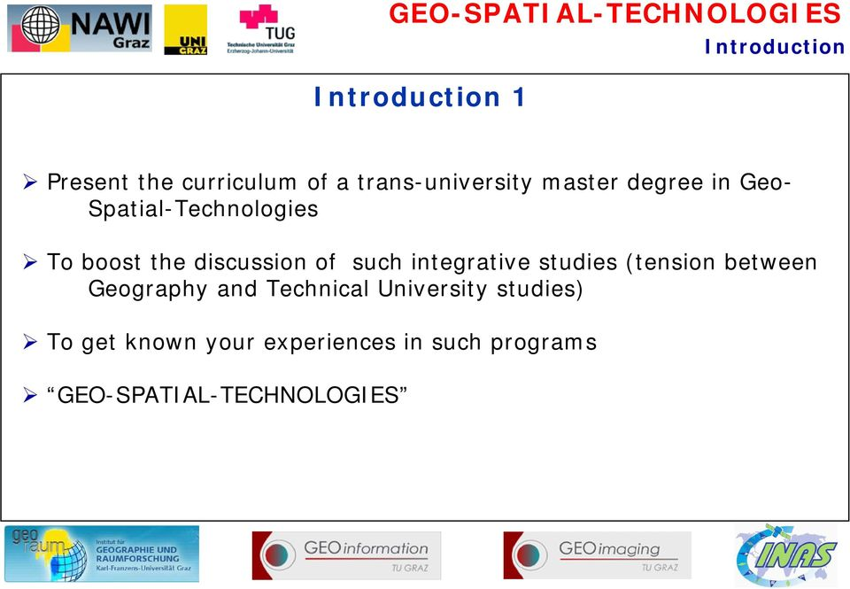 integrative studies (tension between Geography and Technical University