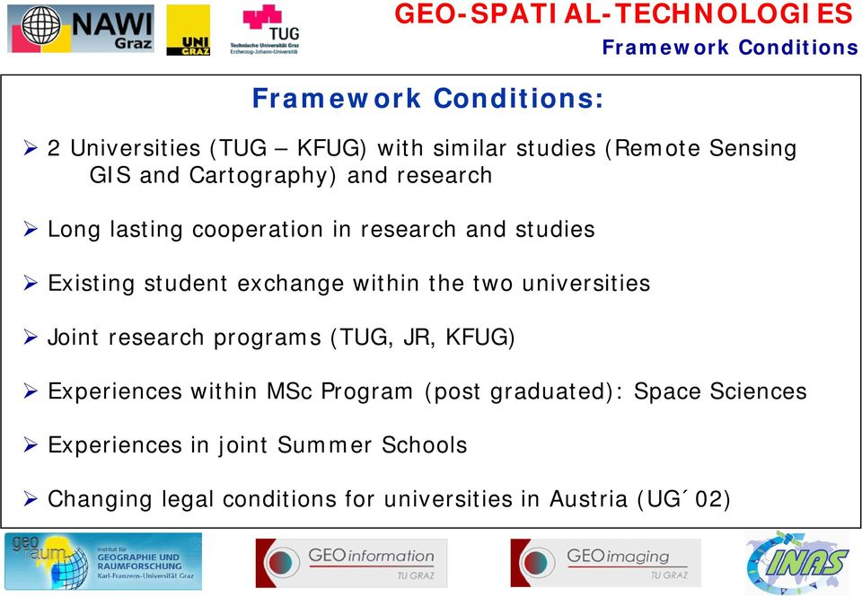 universities Joint research programs (TUG, JR, KFUG) Experiences within MSc Program (post graduated): Space