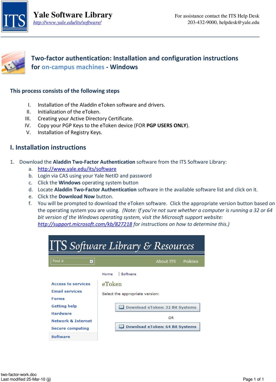 Installation of the Aladdin etoken software and drivers. II. Initialization of the etoken. III. Creating your Active Directory Certificate. IV.