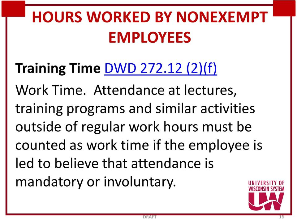activities outside of regular work hours must be counted as
