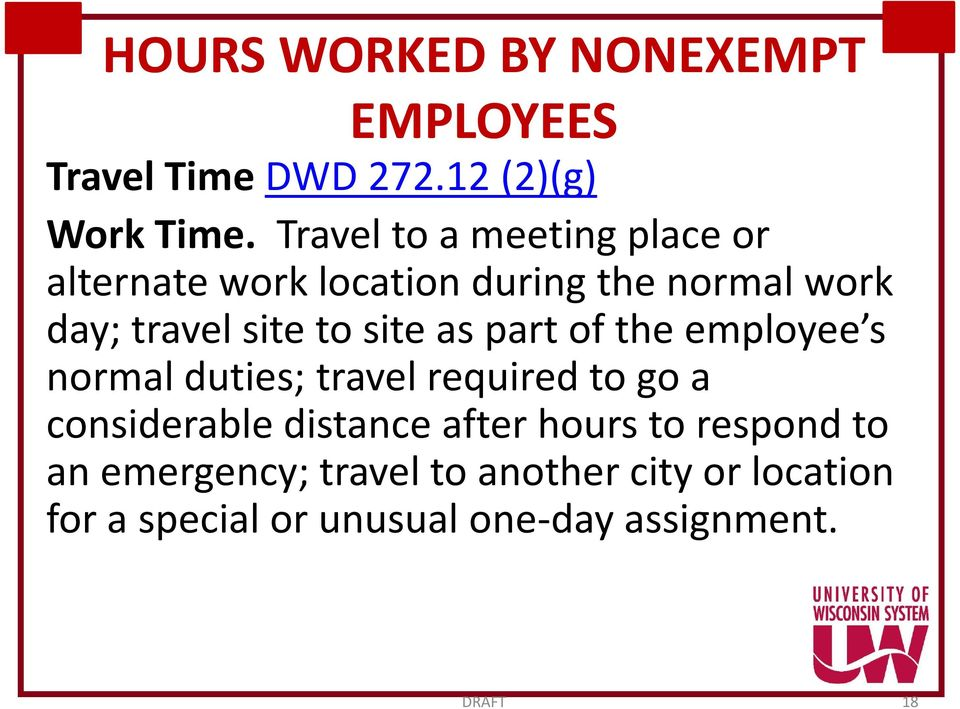 site to site as part of the employee s normal duties; travel required to go a