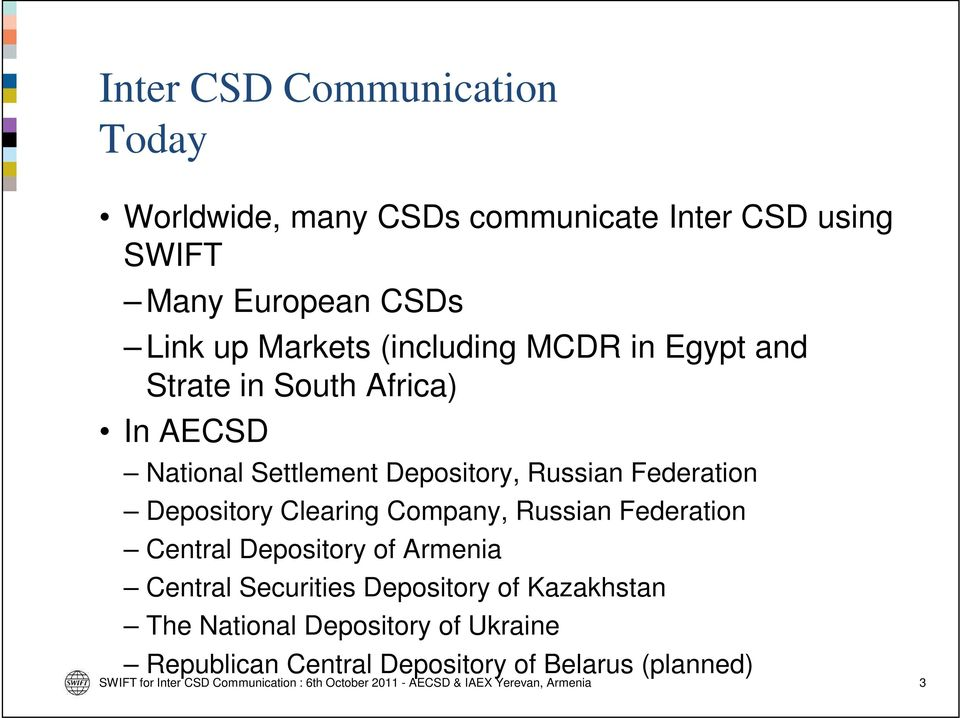 Federation Depository Clearing Company, Russian Federation Central Depository of Armenia Central