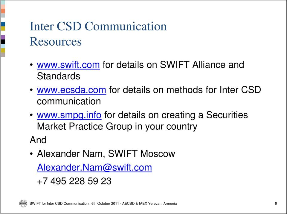 info for details on creating a Securities Market Practice Group in your