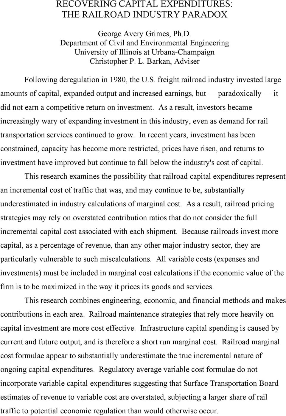 freight railroad industry invested large amounts of capital, expanded output and increased earnings, but paradoxically it did not earn a competitive return on investment.