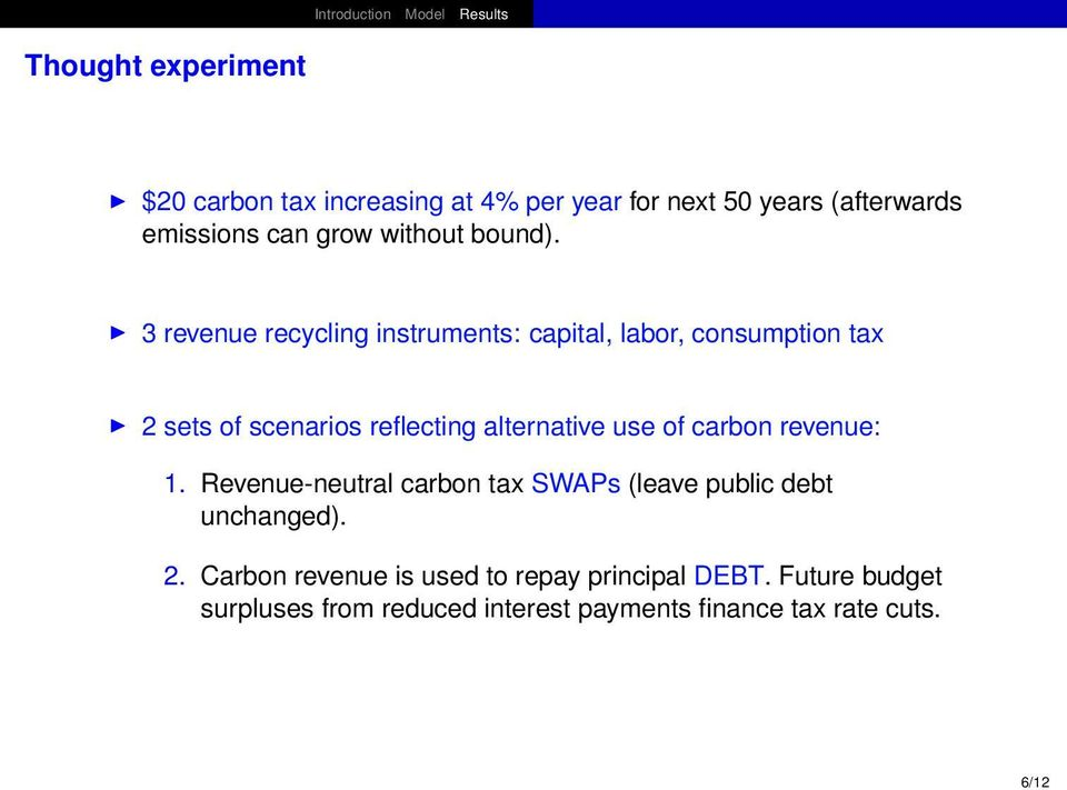 3 revenue recycling instruments: capital, labor, consumption tax 2 sets of scenarios reflecting alternative use
