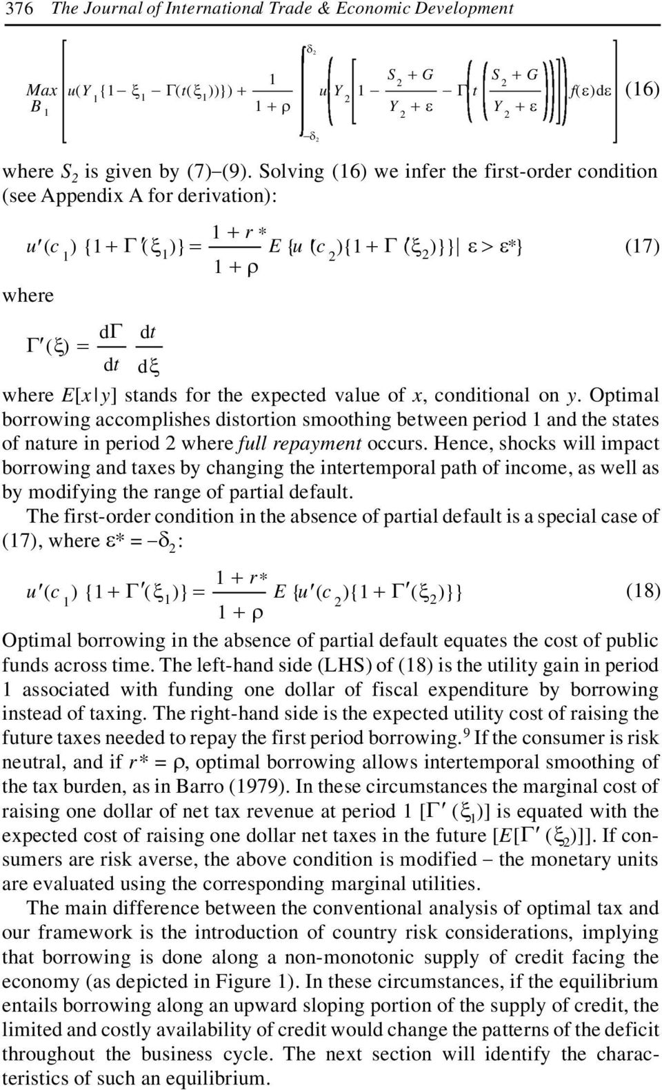the expected value of x, conditional on y. Optimal borrowing accomplishes distortion smoothing between period and the states of nature in period where full repayment occurs.