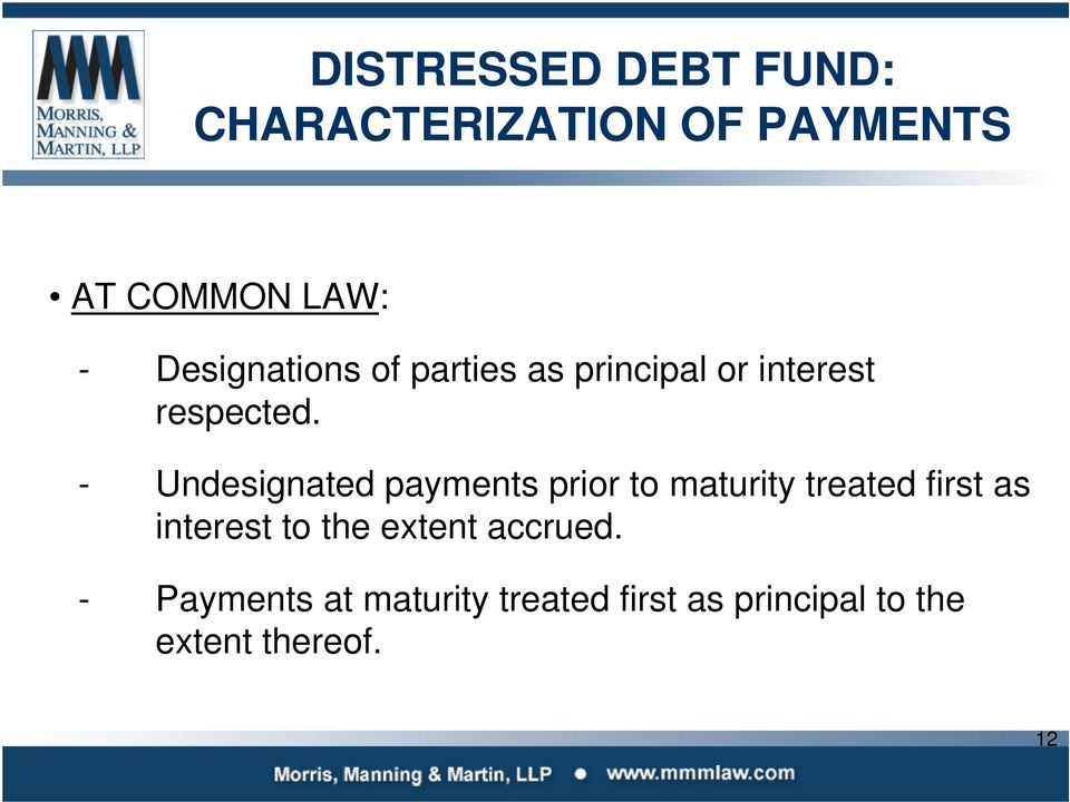 - Undesignated payments prior to maturity treated first as interest to