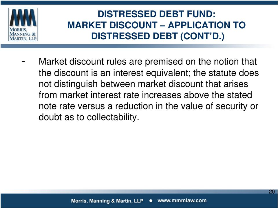 equivalent; the statute does not distinguish between market discount that arises from market