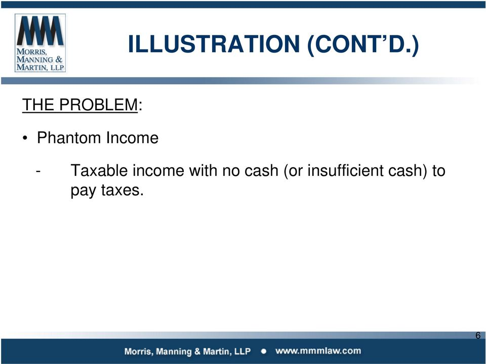 - Taxable income with no cash