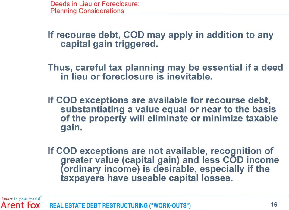 If COD exceptions are available for recourse debt, substantiating a value equal or near to the basis of the property will eliminate or minimize taxable