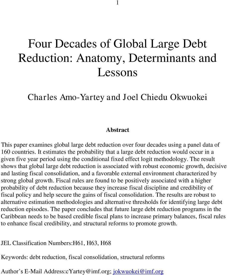 The result shows that global large debt reduction is associated with robust economic growth, decisive and lasting fiscal consolidation, and a favorable external environment characterized by strong