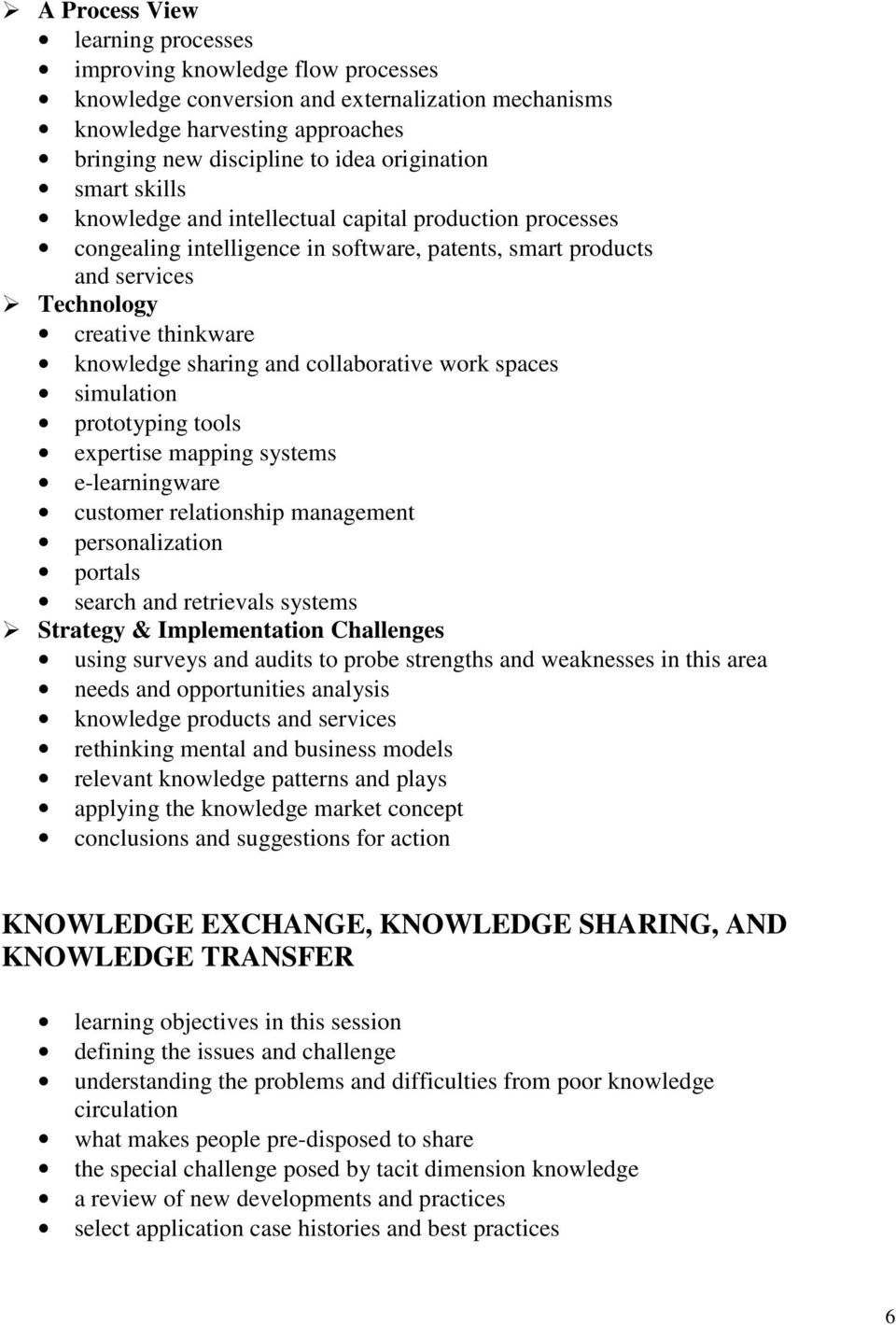 Technology creative thinkware knowledge sharing and collaborative work spaces simulation prototyping tools expertise mapping systems e-learningware customer relationship management personalization