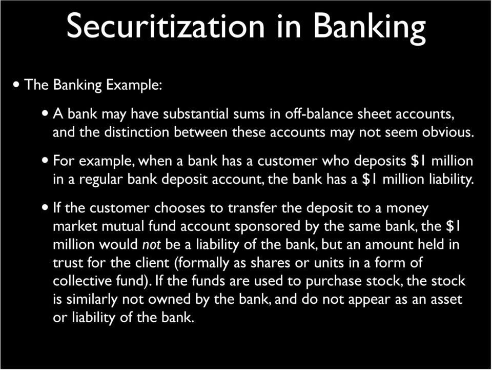 If the customer chooses to transfer the deposit to a money market mutual fund account sponsored by the same bank, the $1 million would not be a liability of the bank, but an amount