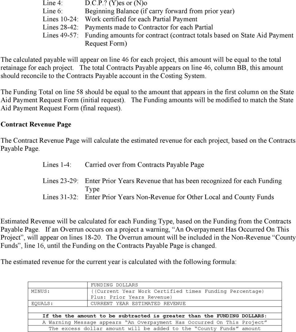49-57: Funding amounts for contract (contract totals based on State Aid Payment Request Form) The calculated payable will appear on line 46 for each project, this amount will be equal to the total