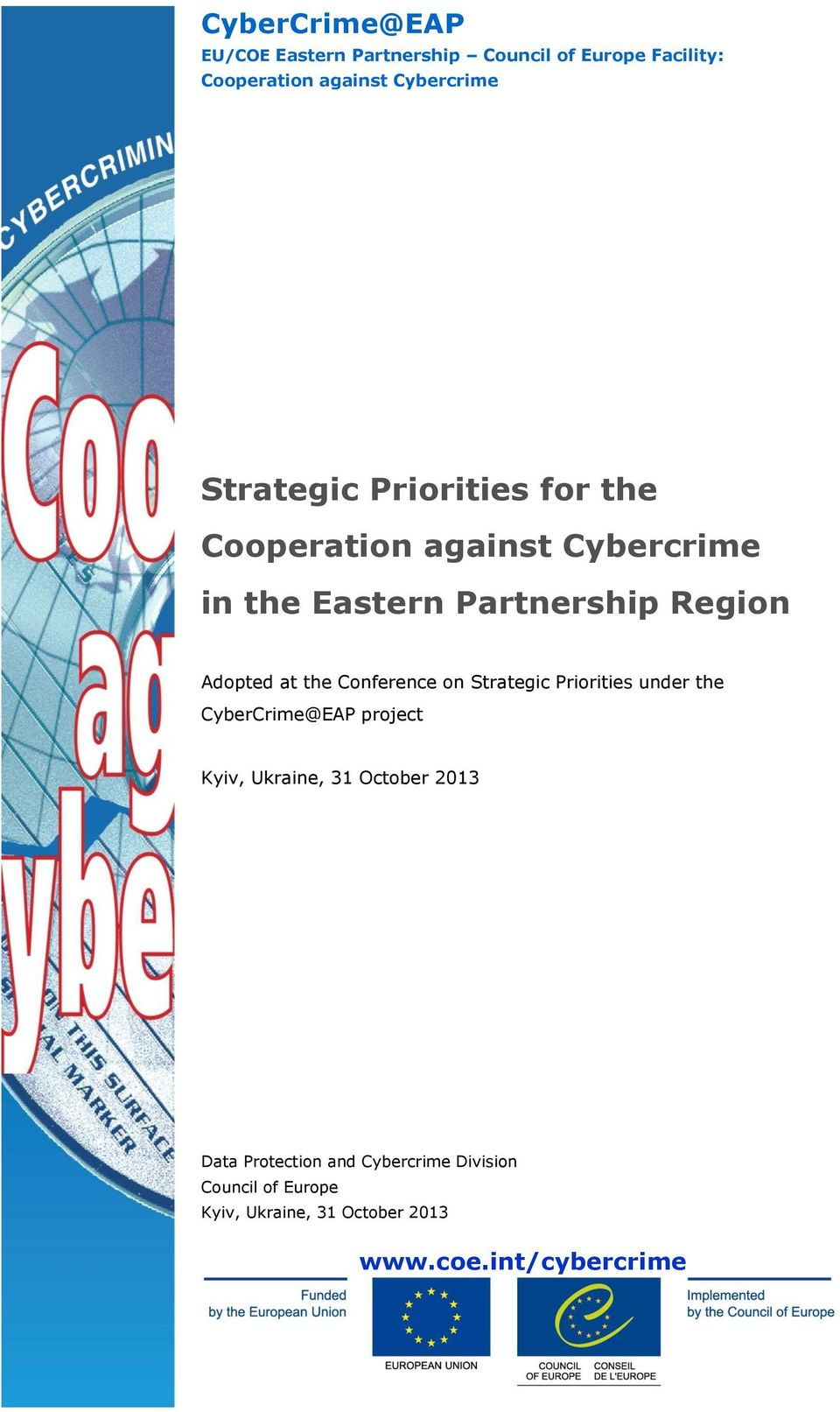 the Conference on Strategic Priorities under the CyberCrime@EAP project Kyiv, Ukraine, 31 October 2013
