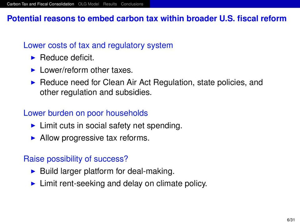 Reduce need for Clean Air Act Regulation, state policies, and other regulation and subsidies.